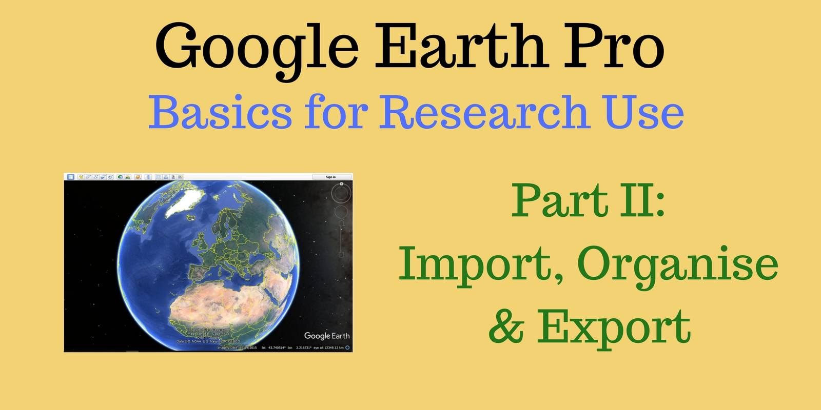 Google earth Pro - Importing, Organising & Exporting data (2/3)