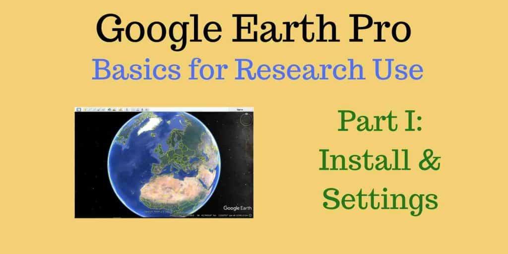 Google Earth Pro Part I